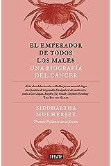 El emperador de todos los males / The Emperor of All Maladies: A Biography of Ca ncer (Spanish Edition) Paperback