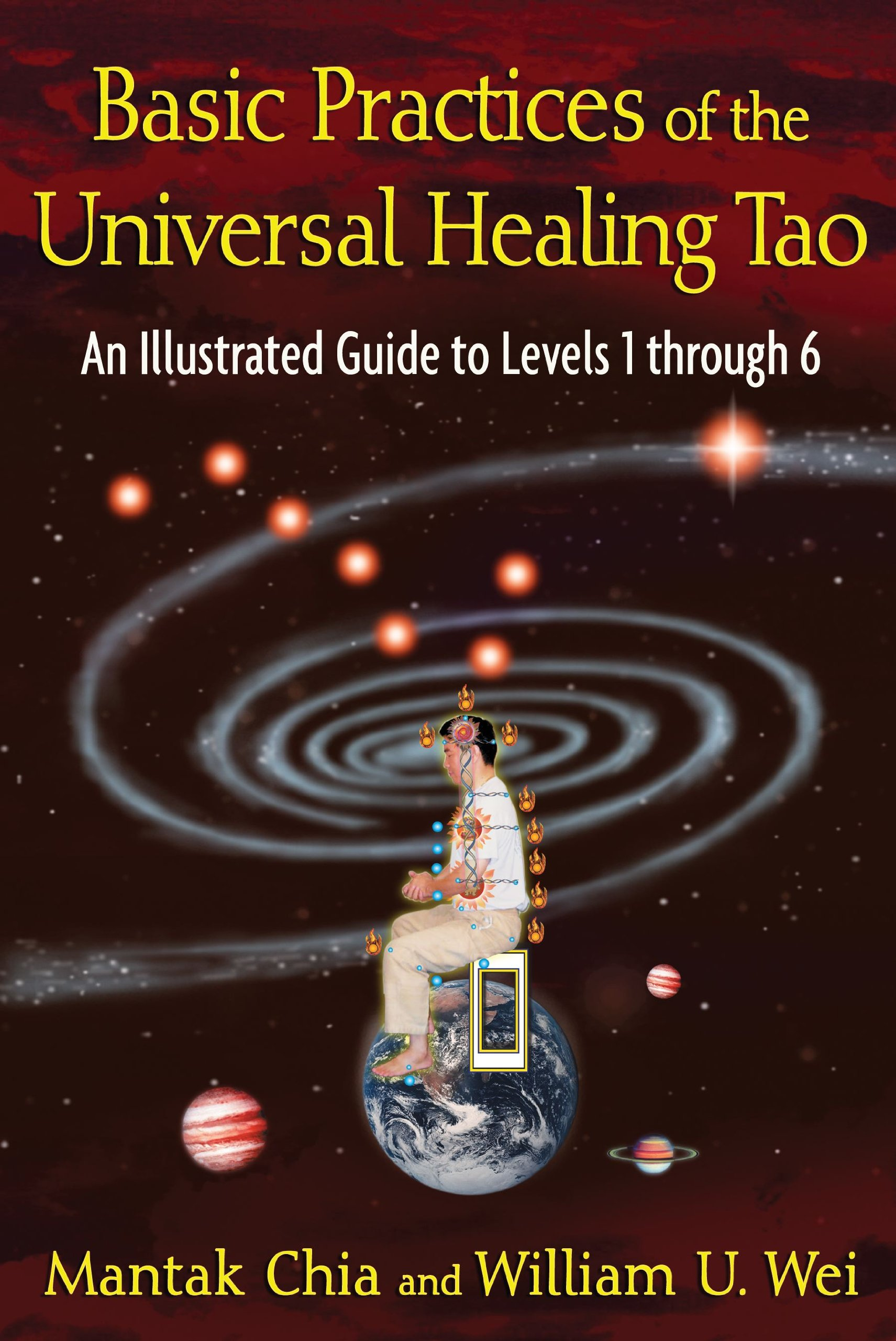 Basic Practices of the Universal Healing Tao: An Illustrated Guide to  Levels 1 through 6: Mantak Chia, William U. Wei: 9781594773341: Amazon.com:  Books