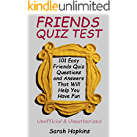 FRIENDS QUIZ TEST: 101 Easy Friends Quiz Questions and Answers That Will Help You Have Fun (English Edition)