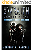 The Wraith: Danger Close (Superhero by Night Book 4)