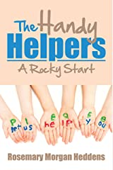 The Handy Helpers: A Rocky Start Kindle Edition