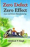 Zero Defect Zero Effect : Lean and Green Manufacturing