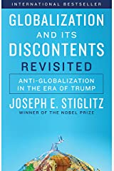 Globalization and Its Discontents Revisited: Anti-Globalization in the Era of Trump Kindle Edition