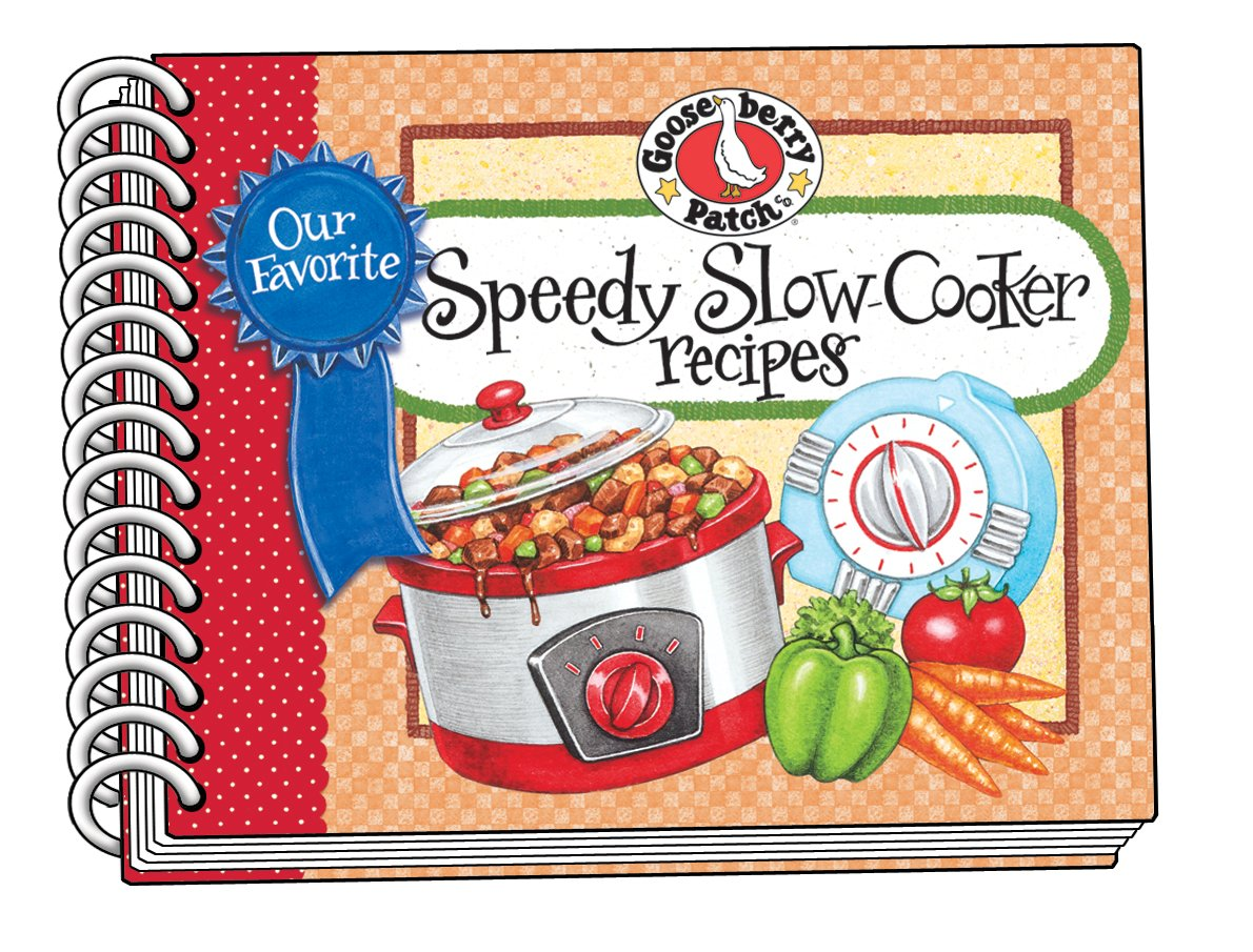 Our Favorite Speedy Slow-Cooker Recipes (Our Favorite Recipes Collection):  Gooseberry Patch: 9781936283750: Amazon.com: Books