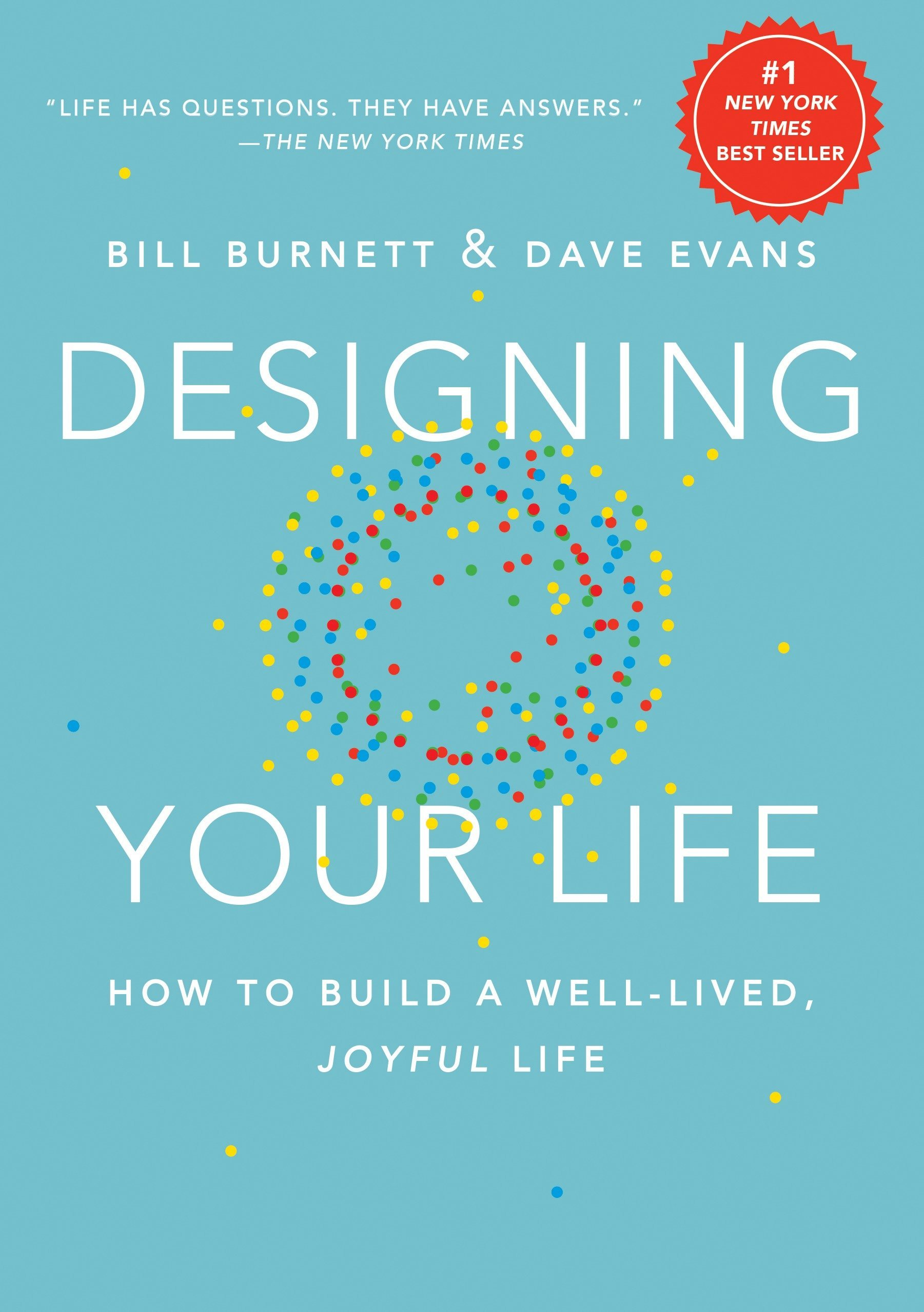 Designing Your Life: How to Build a Well-Lived, Joyful Life ...