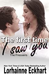 The First Time I Saw You (The Friessens Book 16) Kindle Edition