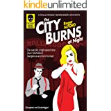 The City Burns at Night (Hollywood Newshawk Book 1)