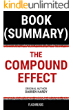 Summary: The Compound Effect by Darren Hardy: Jumpstart Your Income, Your Life, Your Success