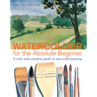 Watercolor for the Absolute Beginner (Art for the Absolute Beginner) (English Edition)