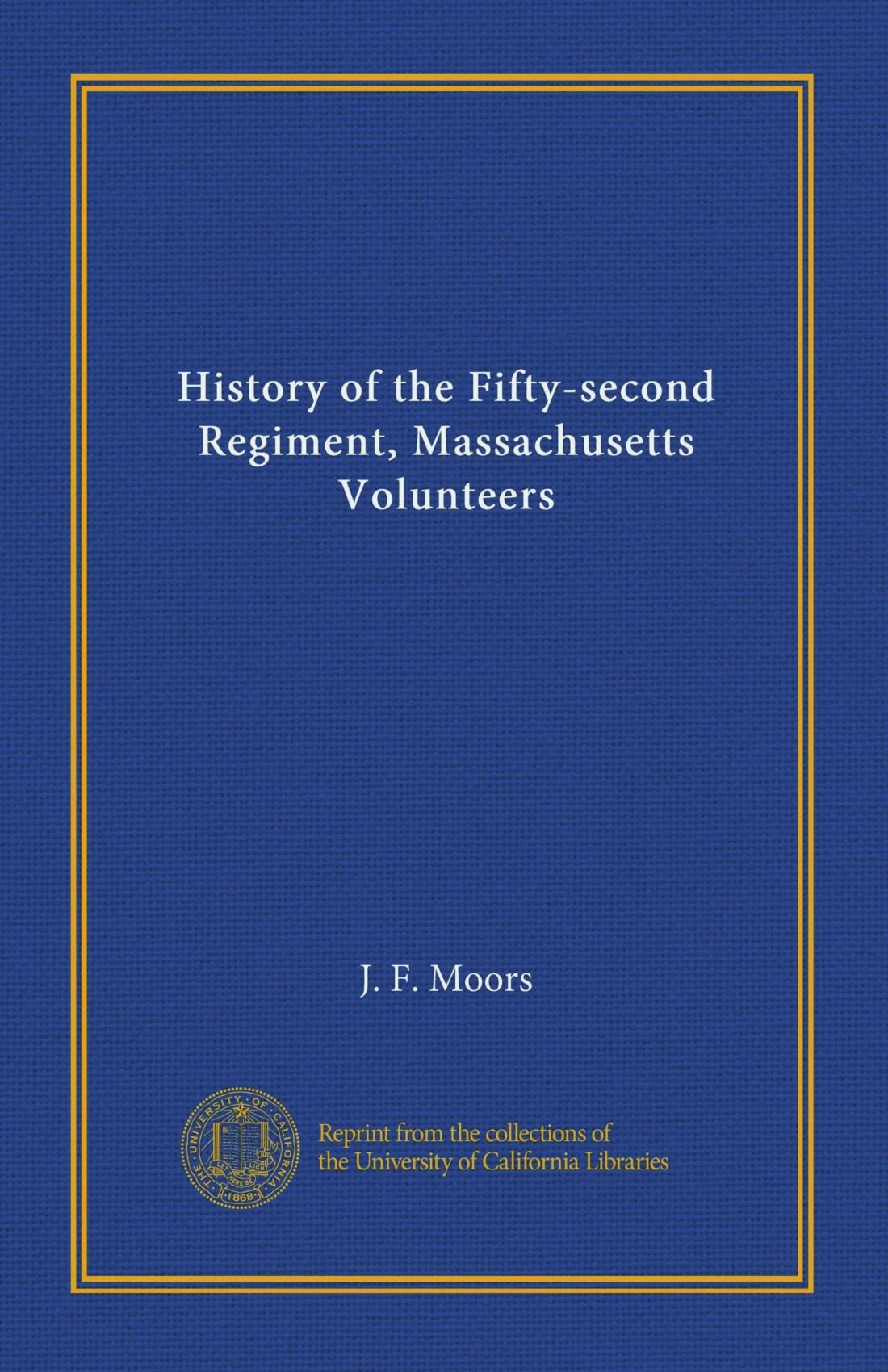 Download History of the Fifty-second Regiment, Massachusetts Volunteers pdf