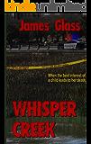Whisper Creek (A Mark Wheeler Novel Book 2)