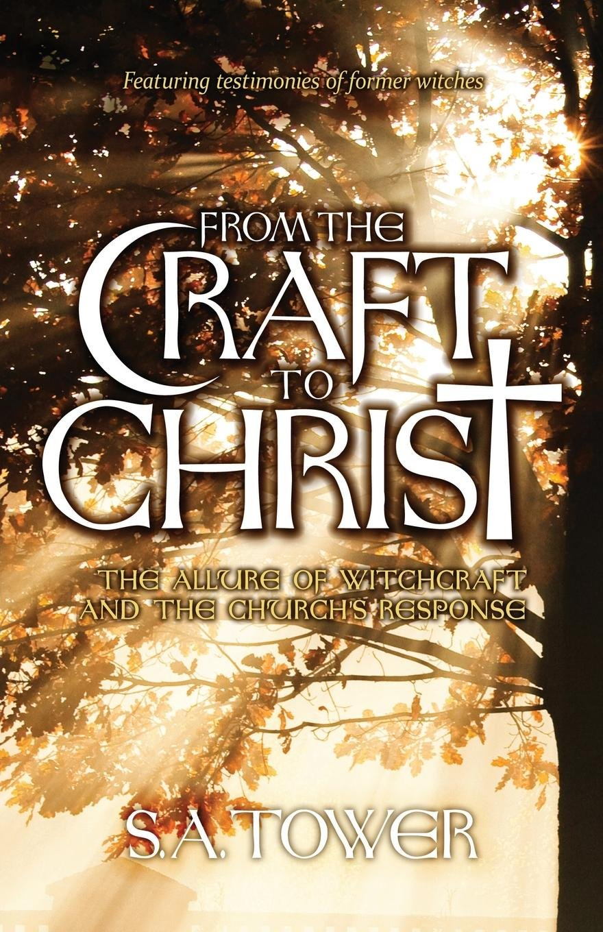 Read Online From the Craft to Christ: The Allure of Witchcraft and the Church's Response pdf epub