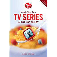Create Your Own TV Series for the Internet-2nd edition
