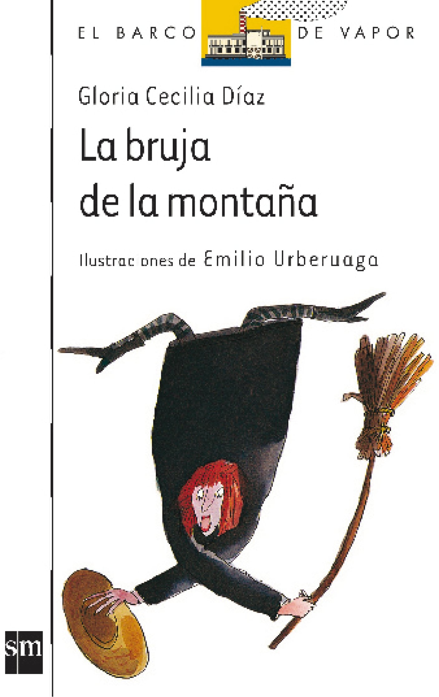 La bruja de la montaña (El Barco de Vapor Blanca): Amazon.es: Gloria  Cecilia Díaz, Emilio González Urberuaga : Libros