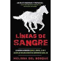 Líneas de Sangre: La Historia verdadera sobre el cartel: El FBI y la batalla por una dinastía de carreras de caballos