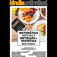 Matemática aplicada à Nutrição e Dietética: passo a passo