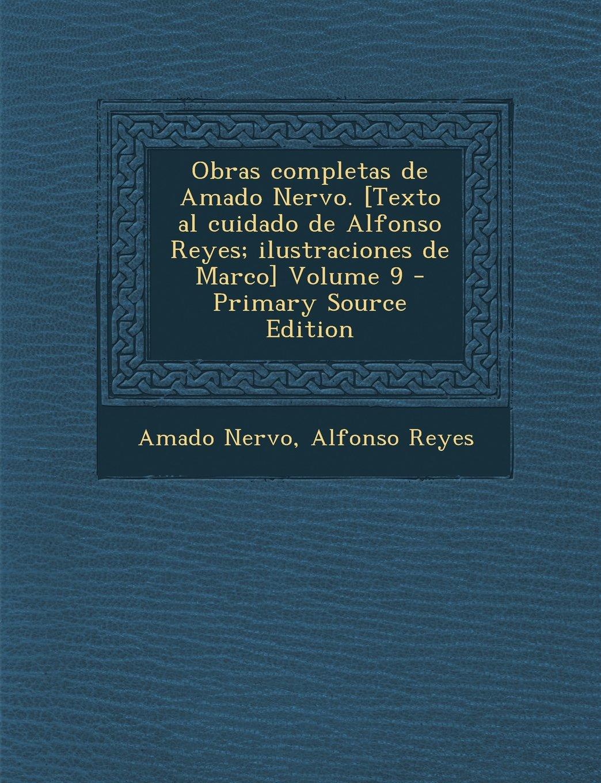 Download Obras completas de Amado Nervo. [Texto al cuidado de Alfonso Reyes; ilustraciones de Marco] Volume 9 - Primary Source Edition (Spanish Edition) ebook