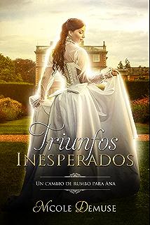 Triunfos Inesperados Un Cambio De Rumbo Para Ana Novelas Cortas Romanticas En Espanol