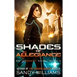 Shades of Allegiance (An Anomaly Novel Book 3)
