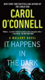 It Happens in the Dark (A Mallory Novel Book 11)