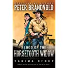 Blood of the Horsetooth Widow: A Western Fiction Classic (Yakima Henry Book 12)