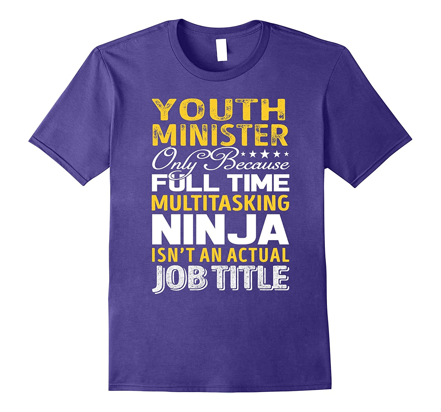 Youth Minister Is Not An Actual Job Title TShirt-TJ