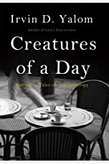Creatures of a Day: And Other Tales of Psychotherapy Kindle Edition