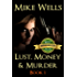 Lust, Money & Murder - Book 1: A Female Secret Service Agent Takes on an International Criminal