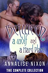 Between a Wolf and a Hard Place- The Complete Collection: BBW Shifter Menage Parts 1-6 (NORCAL Shifters Book 1) Kindle Edition