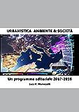 Urbanistica. Ambiente & Società. Un programma editoriale 2017-2018