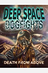 Deep Space Dogfights Kindle Edition