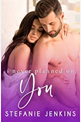 I Never Planned on You Kindle Edition