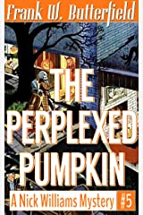 The Perplexed Pumpkin (A Nick Williams Mystery Book 5) Kindle Edition