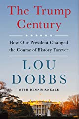 The Trump Century: How Our President Changed the Course of History Forever Kindle Edition