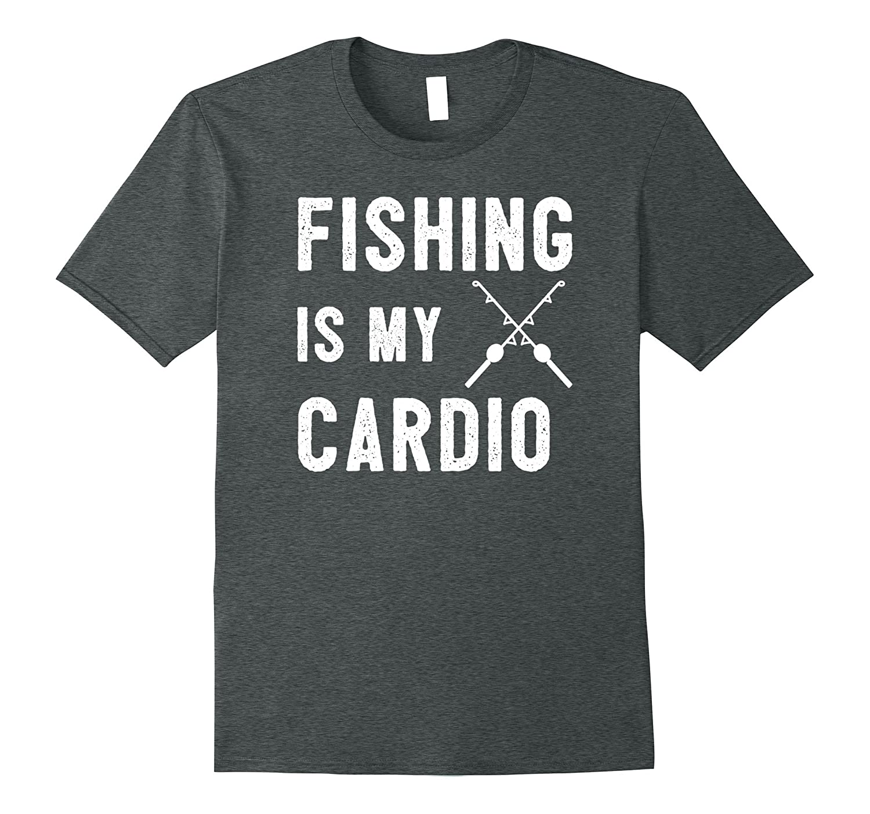 Fishing Is My Cardio Camp Hunt Fish Hike Funny Gift T Shirt-CD