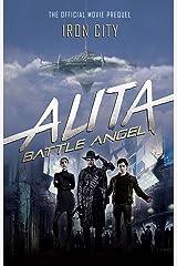 Alita: Battle Angel - Iron City Kindle Edition