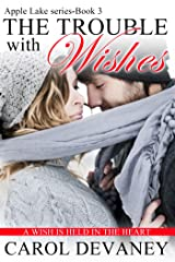 The Trouble with Wishes (Apple Lake Series Book 3) Kindle Edition