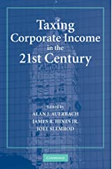 Taxing Corporate Income in the 21st Century Kindle Edition