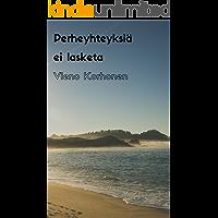 Perheyhteyksiä ei lasketa (Finnish Edition)