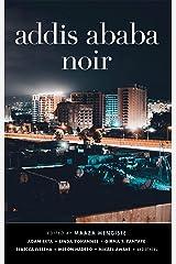 Addis Ababa Noir (Akashic Noir) Kindle Edition