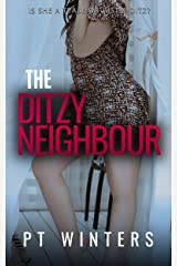 The Ditzy Neighbor: Is she a tease or just a ditz? Kindle Edition