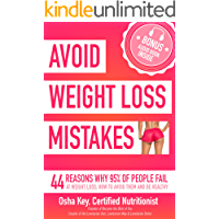 Avoid Weight Loss Mistakes: 44 Reasons Why 95% of People Fail at Weight Loss, How to Avoid Them and Be Healthy