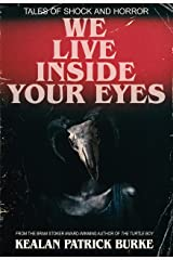 We Live Inside Your Eyes Kindle Edition