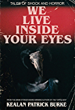 We Live Inside Your Eyes