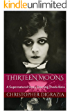 Thirteen Moons: A Supernatural Story Starring Theda Bara