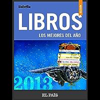 Libros: Babelia, los mejores del año 2013 (Spanish Edition)