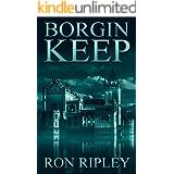 Borgin Keep: Supernatural Horror with Scary Ghosts & Haunted Houses (Berkley Street Series Book 8)