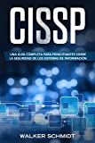 CISSP: Una guía completa para principiantes sobre la seguridad de los sistemas de información (Libro En Español / CISSP Spanish Book Version)