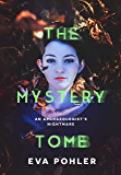 The Mystery Tomb: An Archaeologist's Nightmare