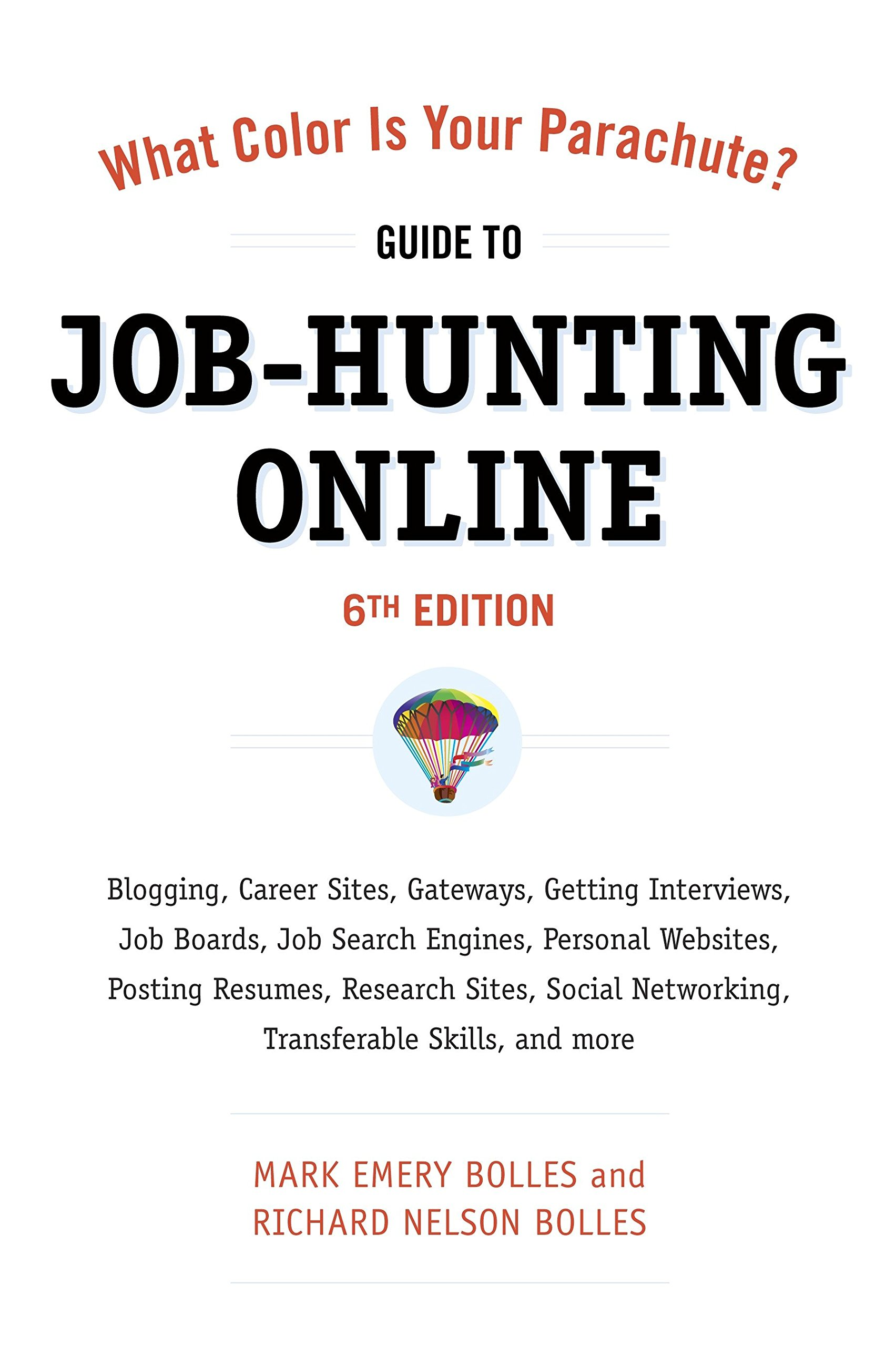 Guide to Job-Hunting Online, Sixth Edition: Blogging, Career Sites,  Gateways, Getting Interviews, Job Boards, Job Search ... Resumes, Research  Sites, Social ...